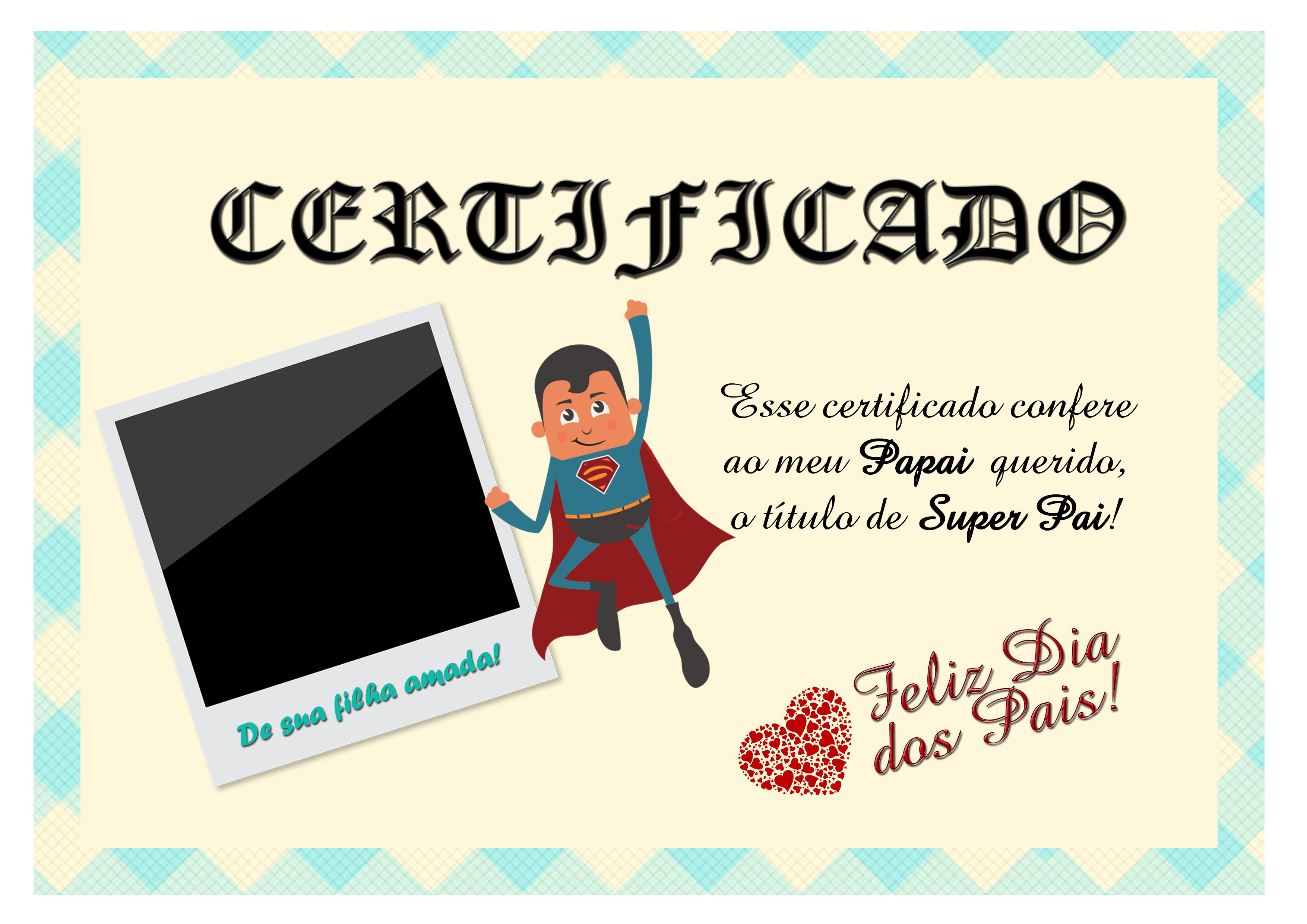 Certificado para super Pai  de sua filha.