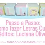 Passo a Passo: Como Fazer Letras Cubo para Festa Infantil!