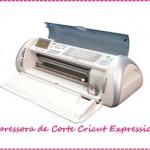 Cricut – Máquina (Impressora) de Corte