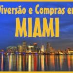 Miami – Uma Cidade, Muitas Dicas da Patrícia!