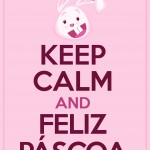 Keep Calm and Feliz Páscoa