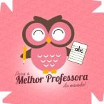 Caixa de Bombom Dia dos Professores Melhor Professora Coruja Rosa