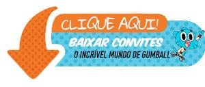 Download Convites O Incrível Mundo de Gumball