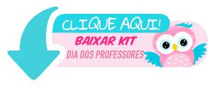 Clique para baixar Kit Presente Dia dos Professores
