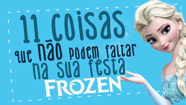 11 Coisas que não podem faltar na sua Festa Frozen