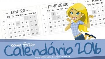 Como fazer Calendário 2016 Personalizado