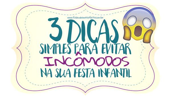 3 Dicas Simples para evitar Incômodos na sua Festa Infantil