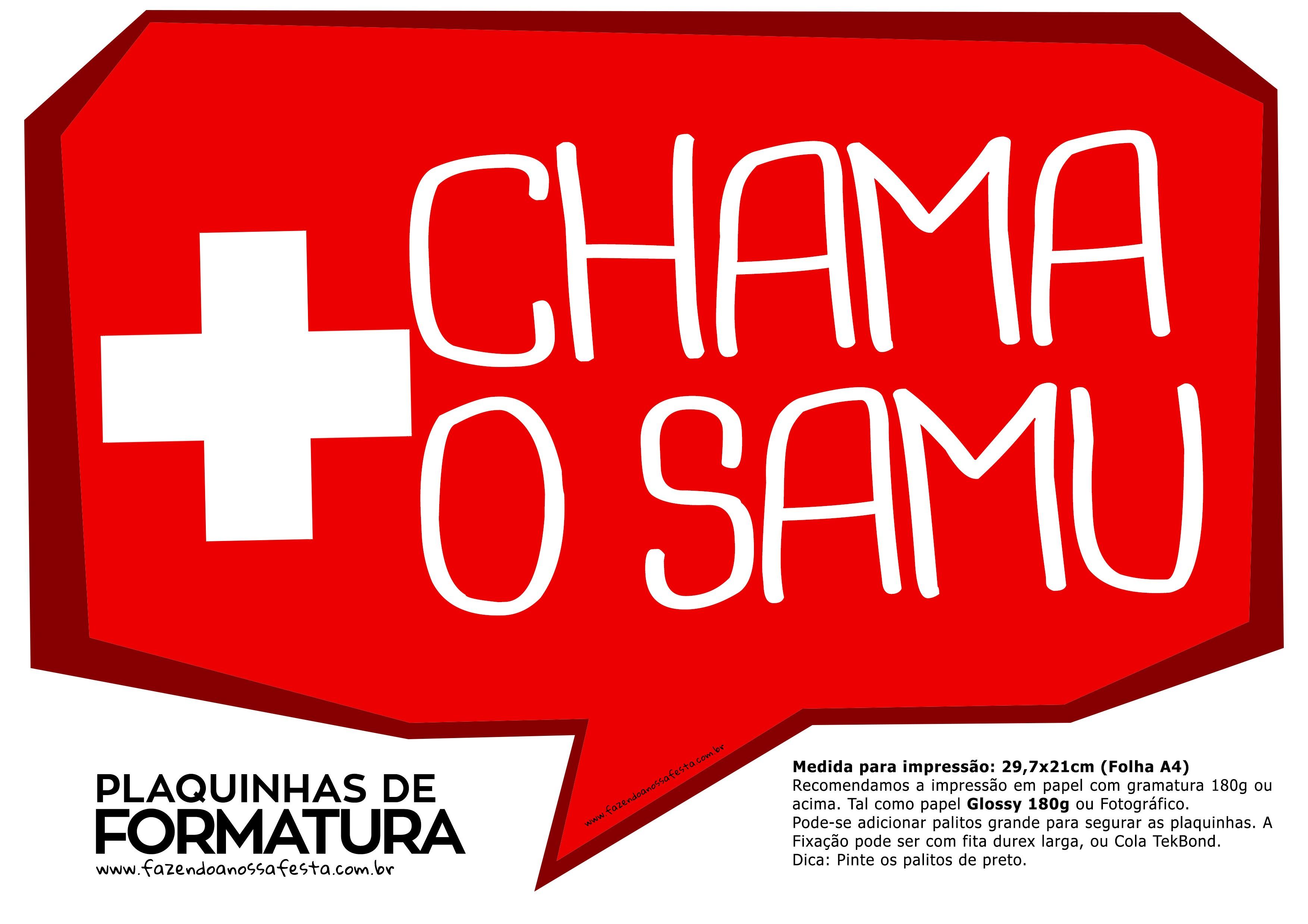 Plaquinhas para Formatura Chama o Samu