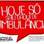 Plaquinhas Divertidas Formatura - Hoje saiu daqui de ambulância