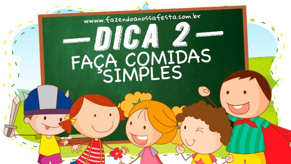 Dica 2 - 7 Dicas para organizar uma festa infantil na escola