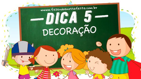 Dica 5 - 7 Dicas para organizar uma festa infantil na escola