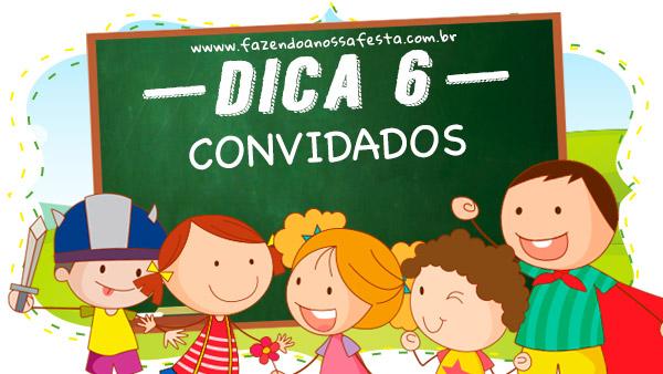 Dica 6 - 7 Dicas para Organizar uma Festa Infantil na Escola