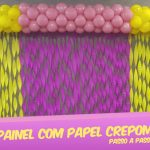 Painel com Papel Crepom para Festa Infantil Passo a Passo