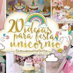 20 Ideias para Festa Unicórnio