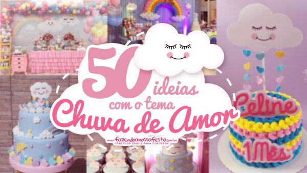 50 Ideias para Festa Chuva de Amor