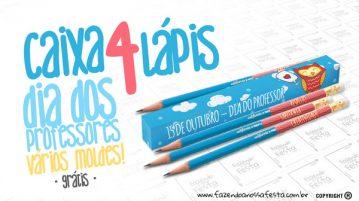 Caixa para 4 Lápis Dia dos Professores Fazendo a Nossa Festa
