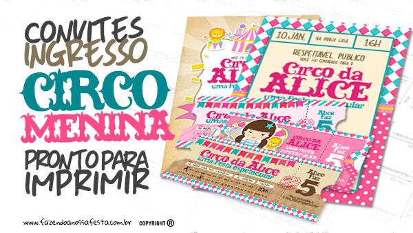 Convite Ingresso Circo Menina Gratis