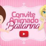 Convite Animado Virtual Bailarina Grátis para Baixar e Personalizar