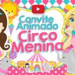 Convite Animado Virtual Circo Menina Grátis para Baixar