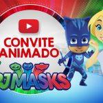 Convite Animado Virtual PJ Masks Grátis para Baixar e Personalizar