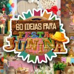 Decoração Festa Junina 60 Ideias Incríveis para se Inspirar