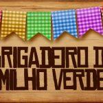 Plaquinha de Comida para Festa Junina Brigadeiro de Milho Verde