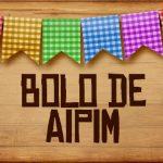 Plaquinhas de Comida para Festa Junina Bolo de Aipim