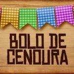 Plaquinhas de Comida para Festa Junina Bolo de Cenoura
