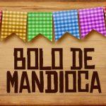 Plaquinhas de Comida para Festa Junina Bolo de Mandioca