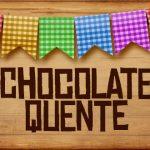 Plaquinhas de Comida para Festa Junina Chocolate Quente