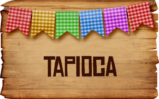 Plaquinhas de Comida para Festa Junina Tapioca