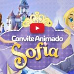Convite Animado Virtual Princesa Sofia Grátis para Download