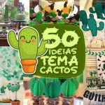50 Ideias para Festa Cactos