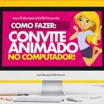 Como fazer Convite Animado Virtual no Computador Vídeo
