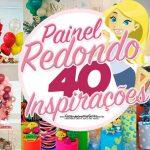 Painel Redondo para festa 40 inspiracoes