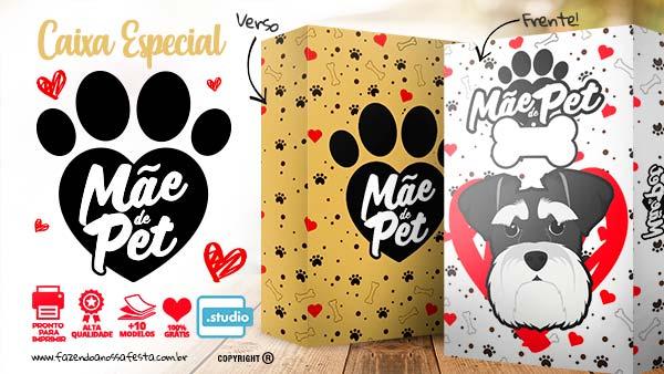 Caixa Mae de Pet Especial Dia das Maes
