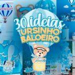 Festa Ursinho Baleiro 30 Ideias incriveis