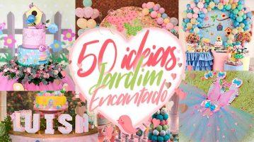 50 Ideias Festa Jardim Encantado