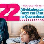 22 Atividades para Fazer em Casa na Quarentena
