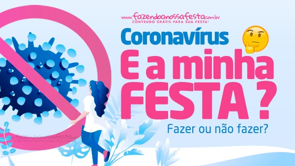 Coronavírus E a minha festa